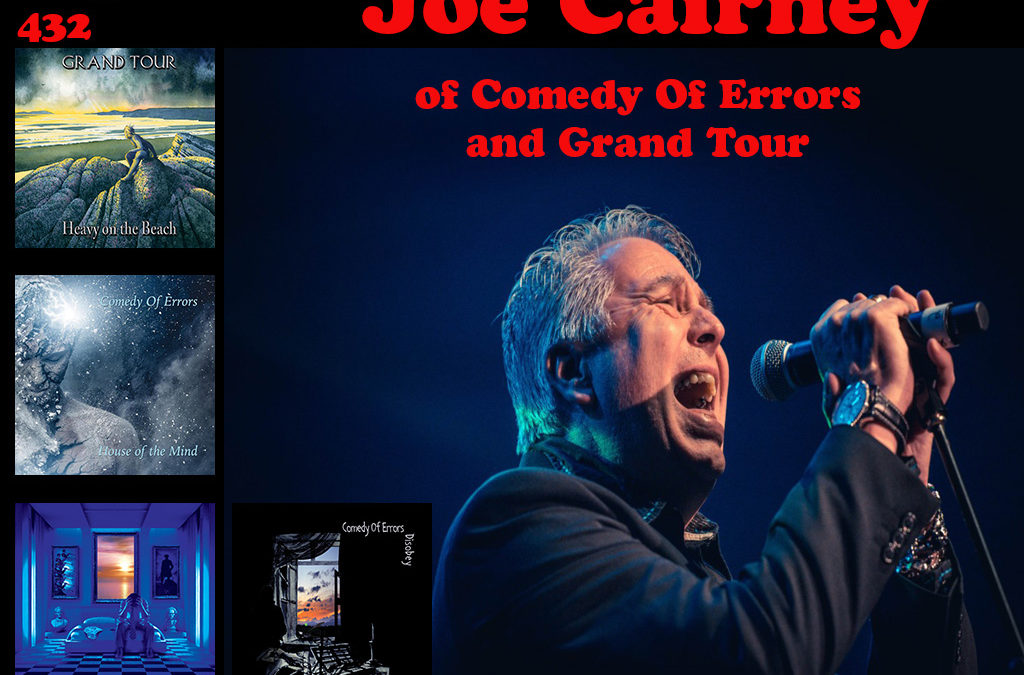 432: Joe Cairney of Comedy Of Errors and Grand Tour, Pt. 1