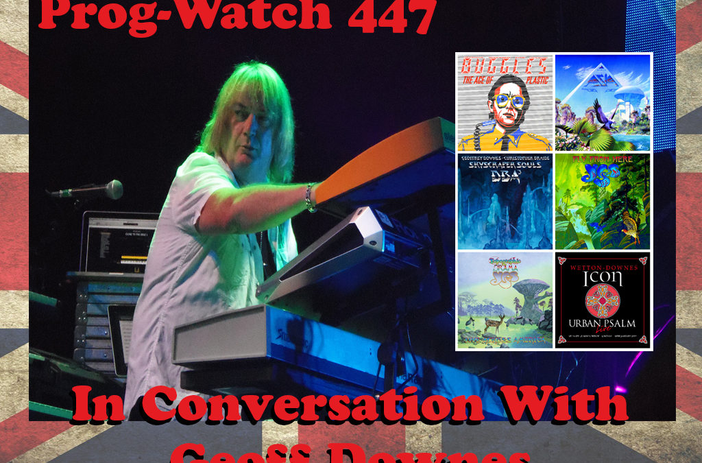 447: In Conversation With Geoff Downes