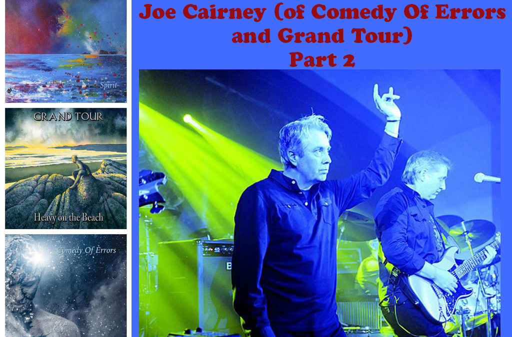 445: Joe Cairney of Comedy Of Errors and Grand Tour, Pt. 2
